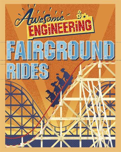 Awesome Engineering: Fairground Rides - Awesome Engineering (Paperback)