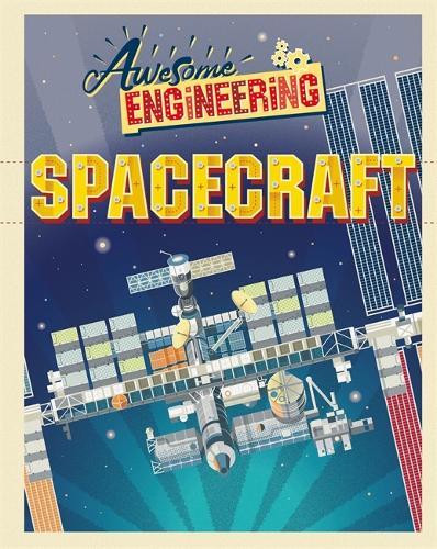 Awesome Engineering: Spacecraft - Awesome Engineering (Hardback)