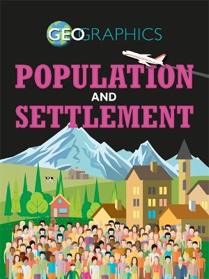 Geographics: Population and Settlement - Geographics (Hardback)