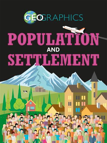 Population and Settlement - Geographics (Paperback)