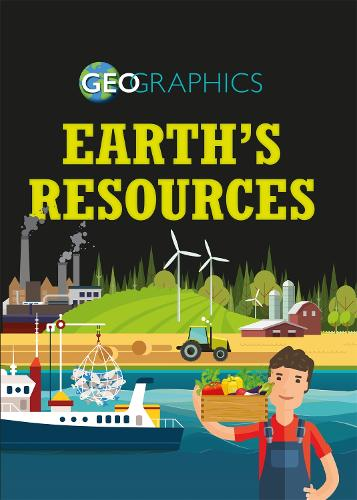 Geographics: Earth's Resources - Geographics (Paperback)
