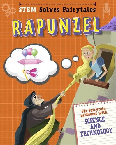 STEM Solves Fairytales: Rapunzel: fix fairytale problems with science and technology - STEM Solves Fairytales (Hardback)