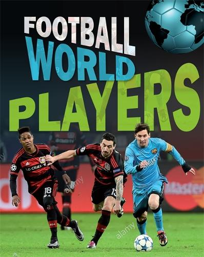 Football World: Players - Football World (Hardback)