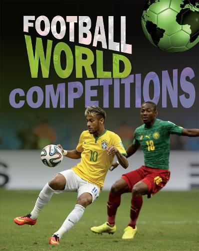 Football World: Cup Competitions - Football World (Hardback)