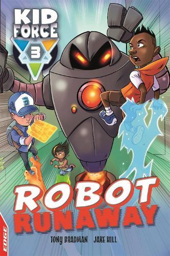 EDGE: Kid Force 3: Robot Runaway - EDGE: Kid Force 3 (Hardback)