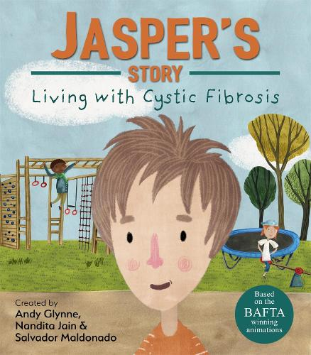 Living with Illness: Jasper's Story - Living with Cystic Fibrosis - Living with Illness (Hardback)