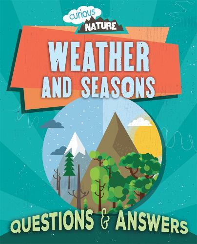 Curious Nature: Weather and Seasons - Curious Nature (Hardback)