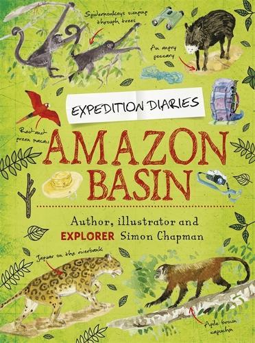 Expedition Diaries: Amazon Basin - Expedition Diaries (Hardback)