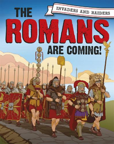 The Romans are coming! - Invaders and Raiders (Paperback)