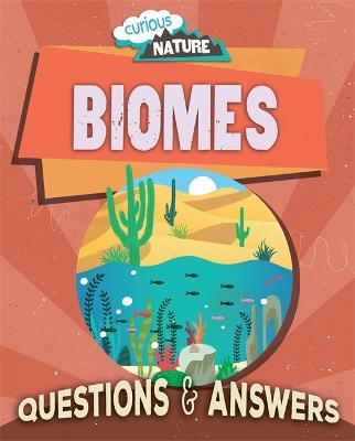 Curious Nature: Biomes - Curious Nature (Hardback)