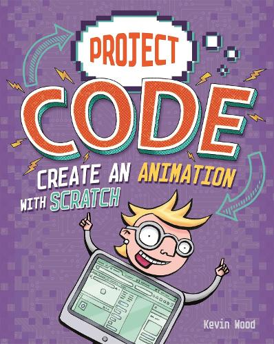Project Code: Create An Animation with Scratch - Project Code (Hardback)