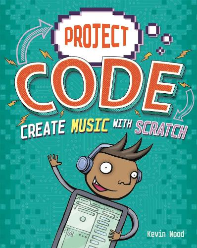 Project Code: Create Music with Scratch - Project Code (Paperback)