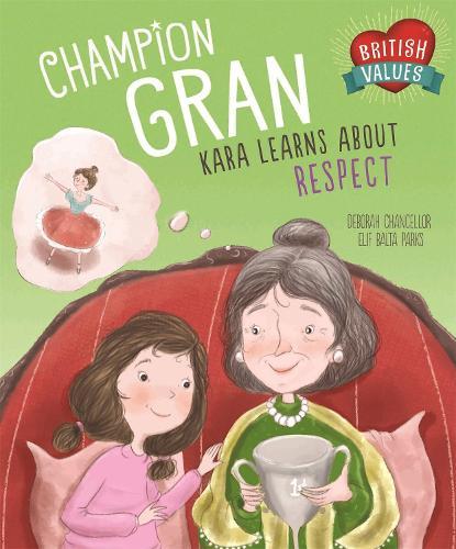 British Values: Champion Gran: Kara Learns About Respect - British Values (Hardback)