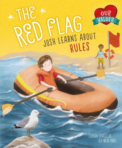 Our Values: The Red Flag: Josh Learns How Rules Keep us Safe - British Values (Paperback)