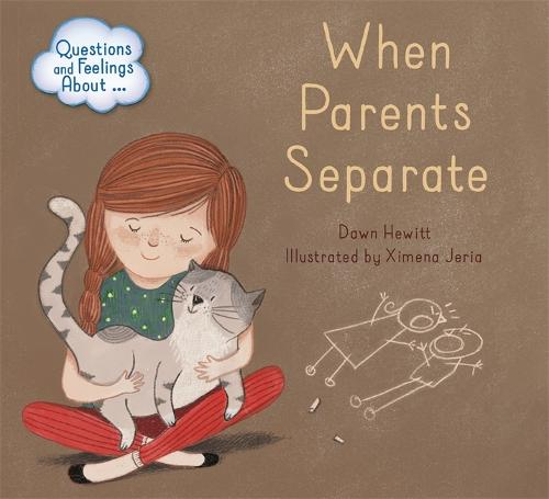 Questions and Feelings About: When parents separate - Questions and Feelings About (Hardback)