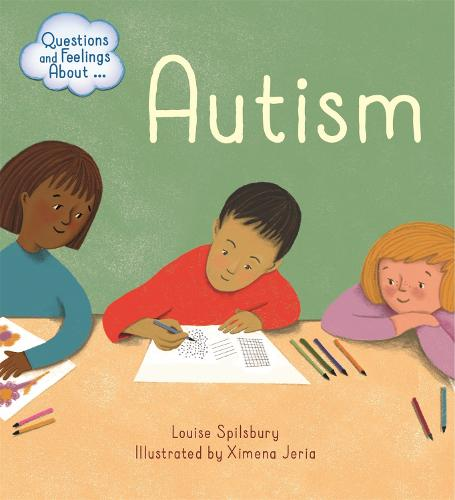 Questions and Feelings About: Autism - Questions and Feelings About (Paperback)
