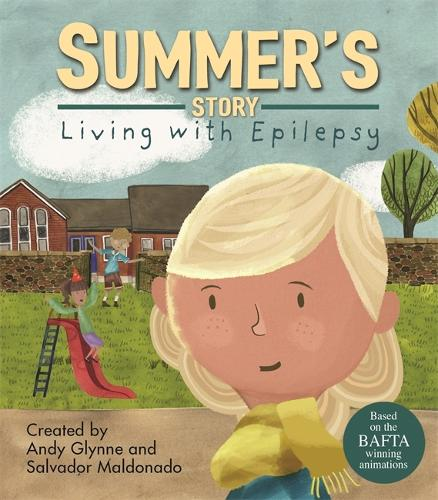 Living with Illness: Summer's Story - Living with Epilepsy - Living with Illness (Hardback)