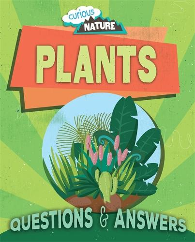 Curious Nature: Plants - Curious Nature (Hardback)