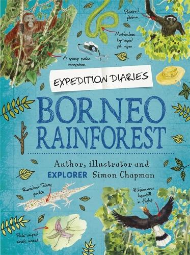 Expedition Diaries: Borneo Rainforest - Expedition Diaries (Hardback)