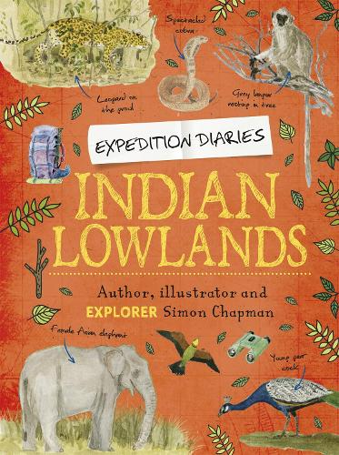 Expedition Diaries: Indian Lowlands - Expedition Diaries (Hardback)