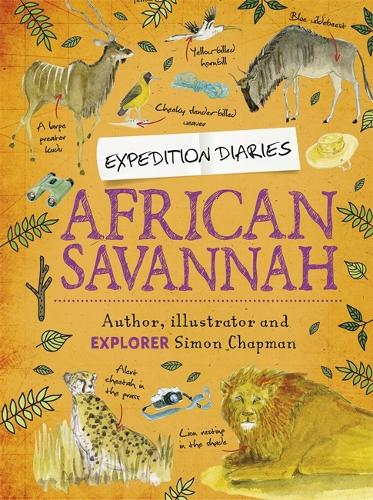 Expedition Diaries: African Savannah - Expedition Diaries (Hardback)