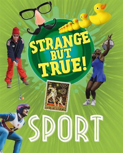 Strange But True!: Sport - Strange But True! (Hardback)