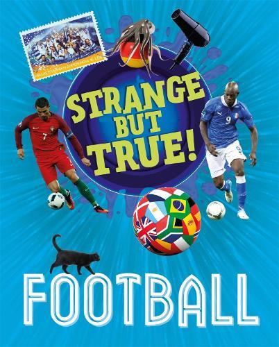 Football - Strange But True! (Paperback)