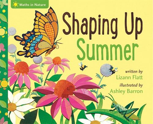 Maths in Nature: Shaping Up Summer - Maths in Nature (Hardback)