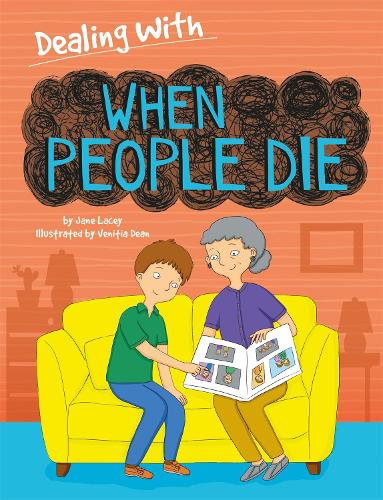 Dealing With...: When People Die - Dealing With... (Hardback)