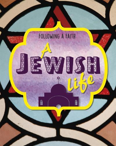 Following a Faith: A Jewish Life - Following a Faith (Hardback)