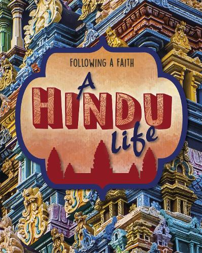 Following a Faith: A Hindu Life - Following a Faith (Hardback)