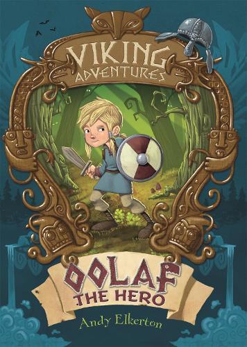 Viking Adventures: Oolaf the Hero - Viking Adventures (Paperback)