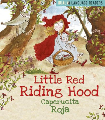 Dual Language Readers: Little Red Riding Hood: Caperucita Roja - Dual Language Readers (Paperback)