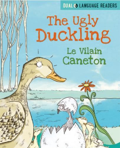 Dual Language Readers: The Ugly Duckling: Le Vilain Petit Canard - Dual Language Readers (Paperback)