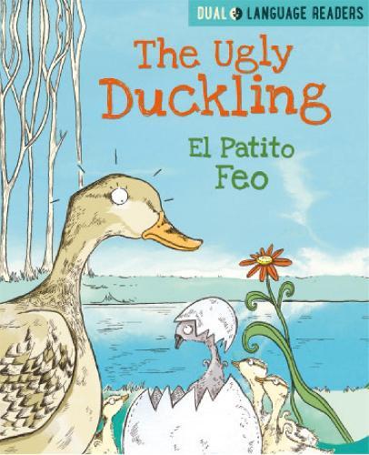 Dual Language Readers: The Ugly Duckling: El Patito Feo - Dual Language Readers (Paperback)