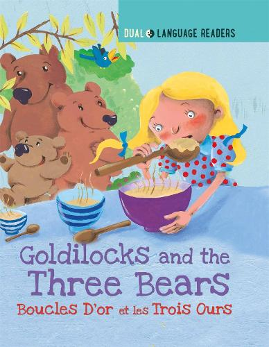 Dual Language Readers: Goldilocks and the Three Bears: Boucle D'or Et Les Trois Ours - Dual Language Readers (Paperback)