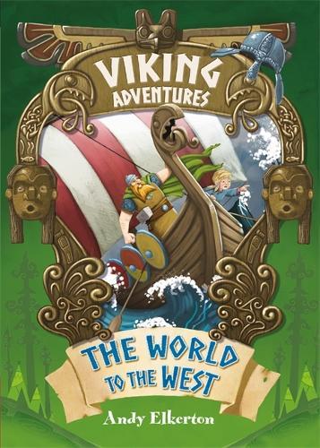 Viking Adventures: The World to the West - Viking Adventures (Hardback)
