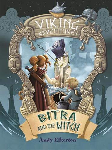 Viking Adventures: Bitra and the Witch - Viking Adventures (Hardback)