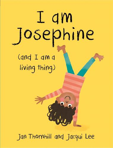 I am Josephine - and I am a Living Thing (Paperback)