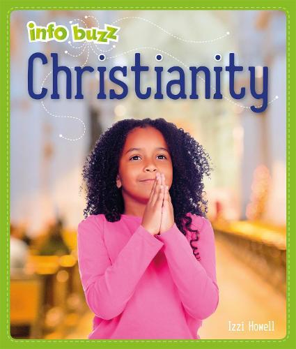 Info Buzz: Religion: Christianity - Info Buzz: Religion (Hardback)