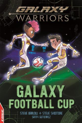 EDGE: Galaxy Warriors: Galaxy Football Cup - EDGE: Galaxy Warriors (Paperback)