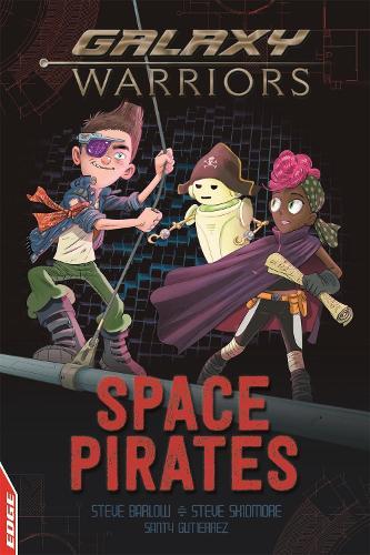 EDGE: Galaxy Warriors: Space Pirates - EDGE: Galaxy Warriors (Paperback)