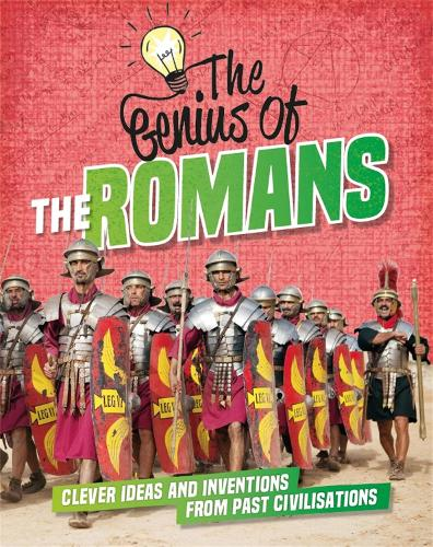 The The Romans: Clever Ideas and Inventions from Past Civilisations - The Genius of (Paperback)