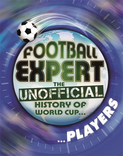Players - Football Expert: The Unofficial History of World Cup 1 (Paperback)