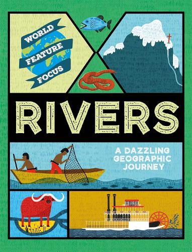 World Feature Focus: Rivers - World Feature Focus (Hardback)