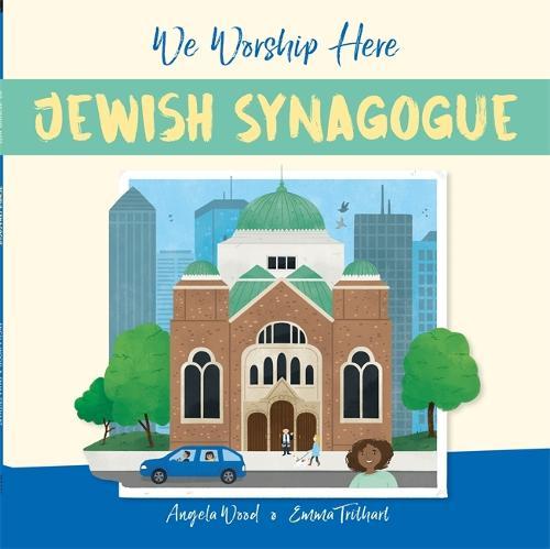We Worship Here: Jewish Synagogue - We Worship Here (Paperback)