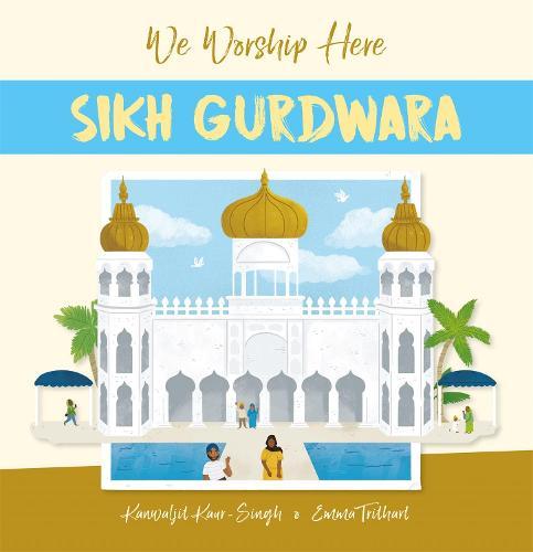 We Worship Here: Sikh Gurdwara - We Worship Here (Paperback)