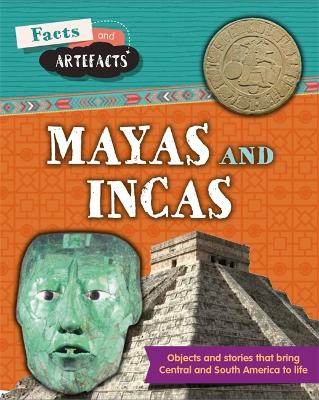 Facts and Artefacts: Mayas and Incas - Facts and Artefacts (Hardback)