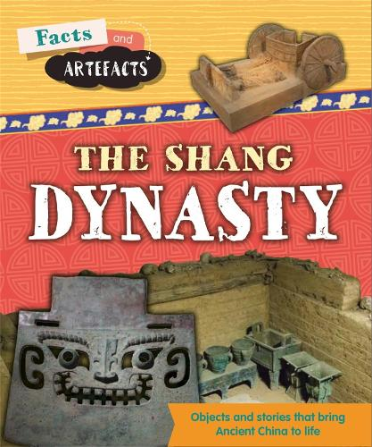 Facts and Artefacts: Shang Dynasty - Facts and Artefacts (Hardback)