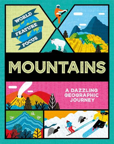 World Feature Focus: Mountains - World Feature Focus (Hardback)